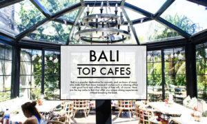 8 Rekomendasi Cafe di Bali Yang Wajib Dikunjungi